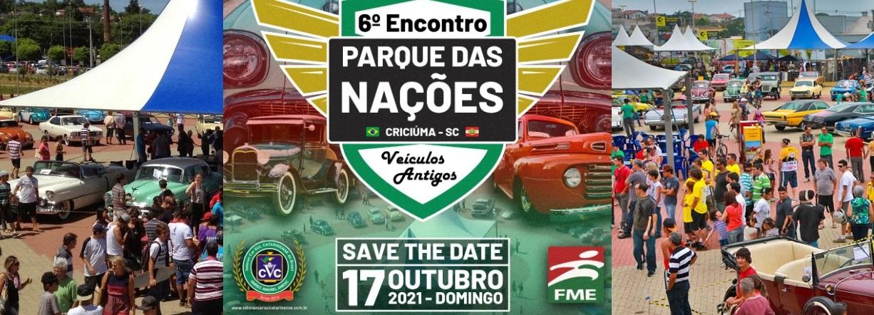6° PARQUE DAS NAÇÕES de Carros Antigos em Criciúma/SC será domingo dia 17 de outubro de 2021. Prestigie!