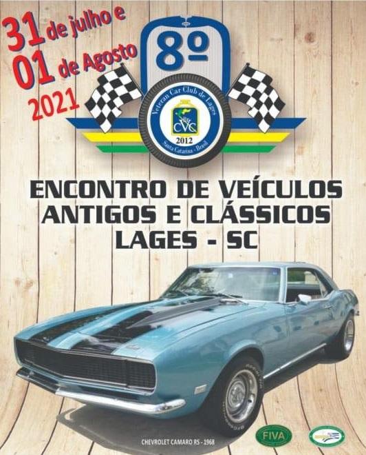 8º Encontro de Veículos Antigos e Clássicos de 31 de julho a 01 de Agosto de 2021 em LAGES/SC