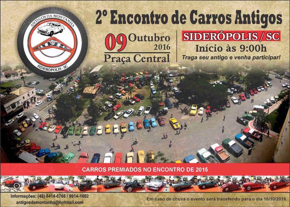 2º Encontro de Carros Antigos de SIDERÓPOLIS/SC dia 09 de outubro de 2016