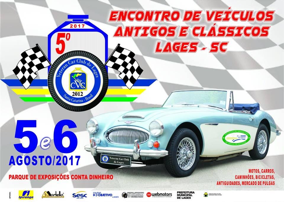 5º Encontro de Carros Antigos e Clássicos de LAGES/SC dias 05 e 06 de agosto de 2017