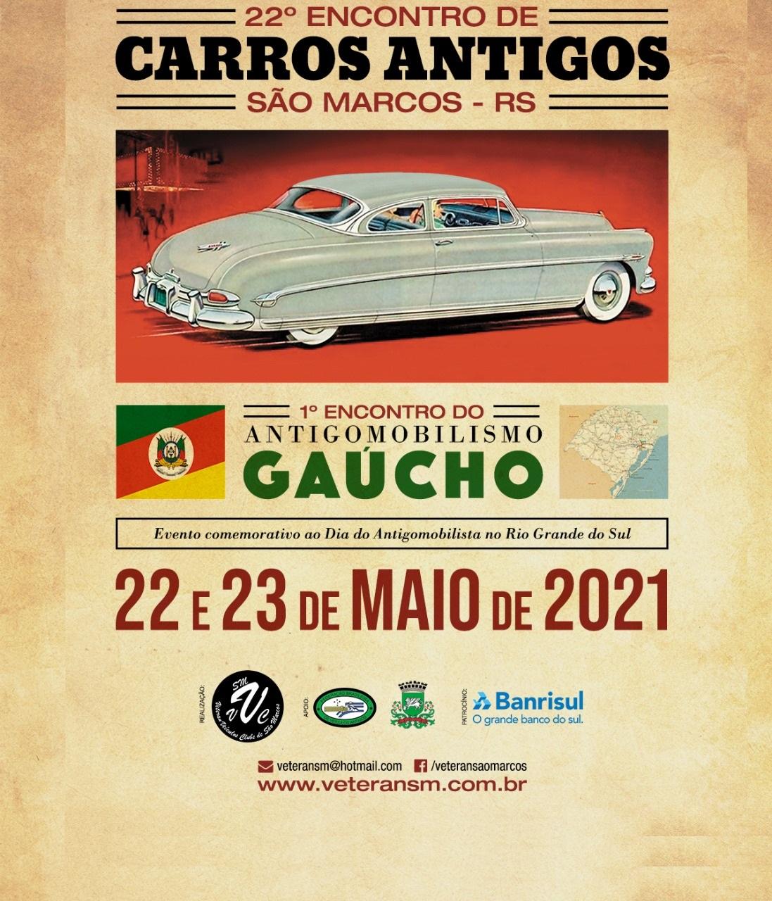 22º Encontro de Carros Antigos e 1º Encontro do Antigomobilismo Gaúcho dias 22 e 23 de maio de 2021 em SÃO MARCOS/RS