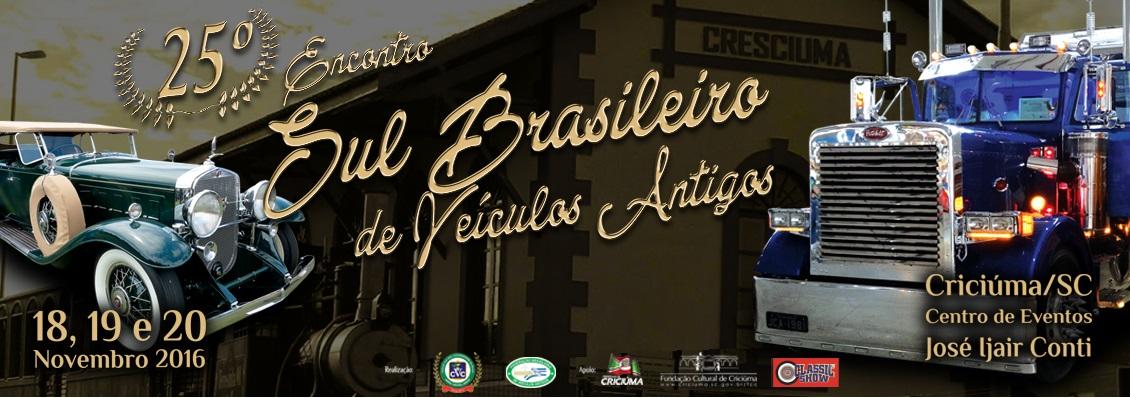 25º SUL BRASILEIRO DE VEICULOS ANTIGOS 2016 dias 18, 19 e 20 de novembro em Criciúma/SC { clique no banner abaixo para conferir todas as informações }