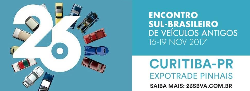 SUCESSO o 26º ENCONTRO SUL BRASILEIRO DE VEÍCULOS ANTIGOS de 16 a 19 de novembro de 2017 em Curitiba/PR