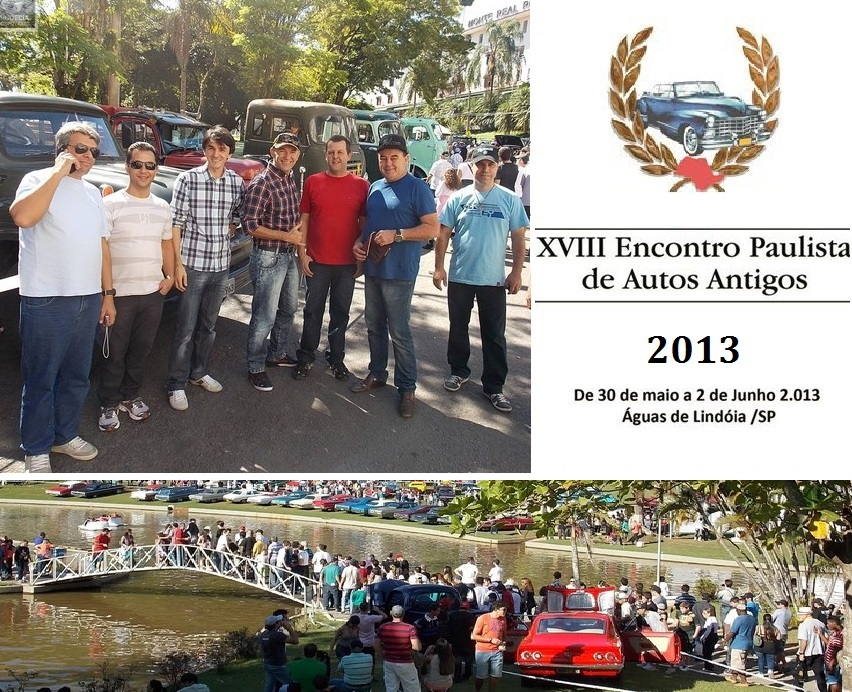 Veteran Car Sul Catarinense visitou e prestigiou o 18° ENCONTRO PAULISTA DE AUTOS ANTIGOS 2013 em Águas de Lindóia/SP