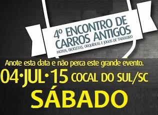 4º Encontro de Carros Antigos de COCAL DO SUL/SC dia 04 de julho de 2015