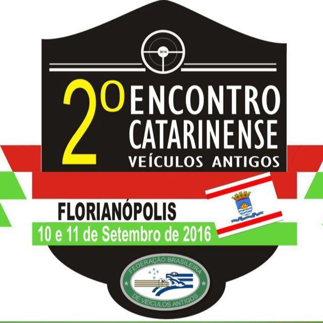2º Encontro Catarinense de Veículos Antigos dias 10 e 11 de setembro de 2016 em FLORIANÓPOLIS/SC