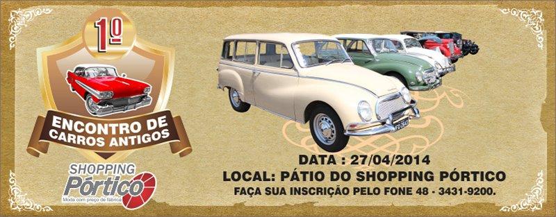 Veteran Car Sul Catarinense prestigiou e participou da 1ª EXPOSIÇÃO DE CARROS ANTIGOS do Shopping Pórtico dia 27 de abril de 2014 em Criciúma/SC