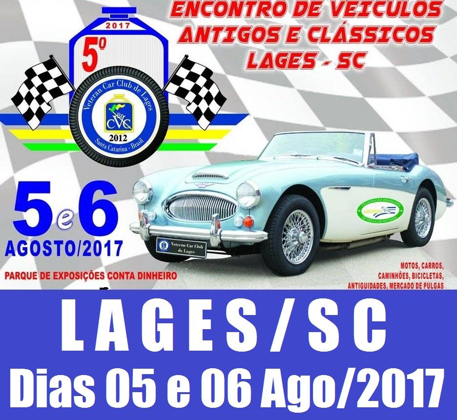5º Encontro de Carros Antigos e Clássicos de LAGES/SC dias 05 e 06 de Agosto de 2017.